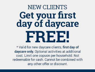 New clients get your first day of daycare free!